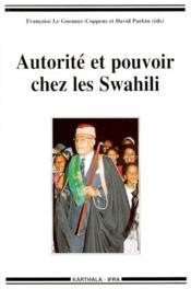 Autorite et pouvoir chez les Swahili - Couverture - Format classique