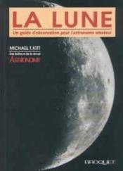 La lune ; un guide d'observation pour l'astronome amateur - Couverture - Format classique