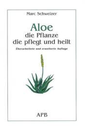 Aloe die flanze die pflegt und heilt - Couverture - Format classique