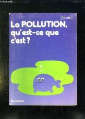 La Pollution Qu Est Ce Que C Est ? - Couverture - Format classique