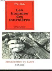 Les Hommes Des Tourbieres.Collection Resurrection Du Passe. - Couverture - Format classique