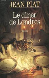 Le Diner De Londres. - Couverture - Format classique