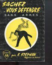 Sachez Vous Defendre Sans Armes - Couverture - Format classique