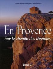 En Provence ; sur le chemin des légendes - Intérieur - Format classique