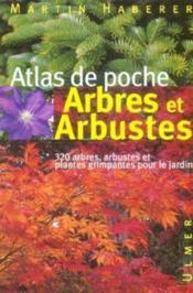 Arbres Et Arbustes - Atlas De Poche - Couverture - Format classique