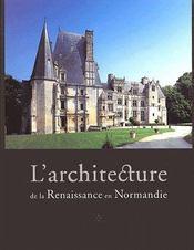 L'architecture de la renaissance en Normandie - Couverture - Format classique