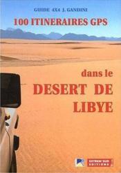 100 Itineraires Gps Dans Le Desert De Libye - Couverture - Format classique