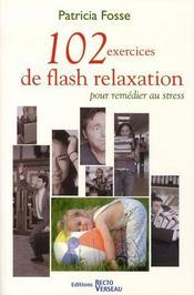 102 exercices de flash relaxation - Intérieur - Format classique