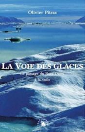La voie des glaces ; le passage du Nord-Ouest à la voile - Couverture - Format classique