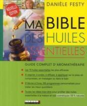 Livre Ma Bible des Huiles Essentielles par Danièle Festy