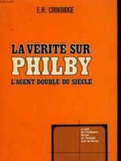 La Verite Sur Philby. L'Agent Double Du Siecle. - Couverture - Format classique