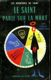 Le Saint Parie Sur La Mort. Les Aventures Du Saint N°33. - Couverture - Format classique