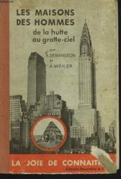 Les Maisons Des Hommes. De La Hutte Au Gratte-Ciel. - Couverture - Format classique