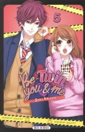 Vente  Be-twin you & me T.5  - Saki Aikawa