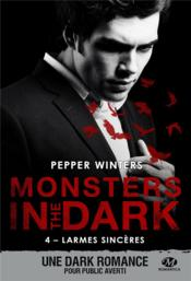 Vente livre :  Monsters in the dark T.4 ; larmes sincères  - Pepper Winters