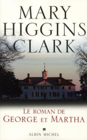 Le roman de George et Martha  - Mary Higgins Clark