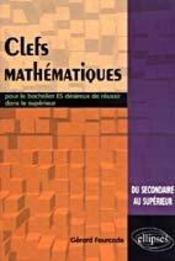 Cles mathematiques pour le bachelier es desireux de reussir dans le superieur - Intérieur - Format classique