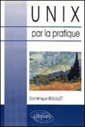 Unix Par La Pratique - Intérieur - Format classique