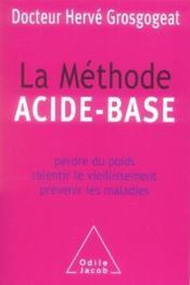 La méthode acide-base ; perdre du poids, ralentir le vieillissement, prévenir les maladies - Couverture - Format classique