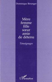 Mere ; Femme ; Fille ; Soeur ; Amie De Detenu ; Temoignages - Intérieur - Format classique