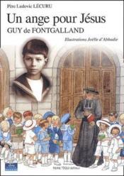 Un ange pour Jésus, Guy de Fontgafland - Couverture - Format classique