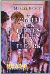 La Recherche Du Temps Perdu T.3 ; A L'Ombre Des Jeunes Filles En Fleurs - Intérieur - Format classique