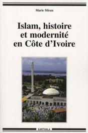 Islam, histoire et modernite en Cote d'Ivoire - Couverture - Format classique