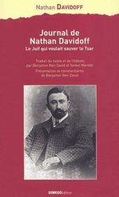 Journal de Nathan Davidoff ; le juif qui voulait sauver le Tsar - Couverture - Format classique