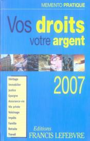 Memento Pratique ; Vos Droits, Votre Argent (Edition 2007) - Couverture - Format classique