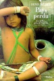 Pays Perdu Avec Les Maia Parias De L Amazonie - Couverture - Format classique