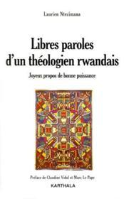 Libres paroles d'un théologien rwandais ; joyeux propos de bonne puissance - Couverture - Format classique