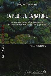 La peur de la nature ; au plus profond de notre inconscient, les vraies causes de la destruction de la nature - Intérieur - Format classique