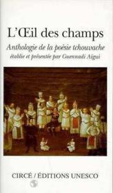 L'oeil des champs ; anthologie de la poésie tchouvache - Couverture - Format classique