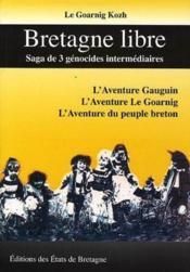 Bretagne Libre ; Saga De 3 Genocides Intermediaires - Couverture - Format classique