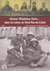 Ahmed, wladislaw, dario... dans les mines du nord-pas-de-calais - Couverture - Format classique