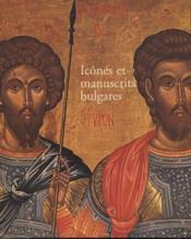 Icones Et Manuscrits Bulgares - Couverture - Format classique