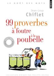 99 proverbes à foutre à la poubelle - Couverture - Format classique