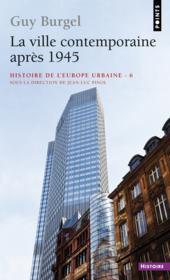 Ville contemporaine après 1945 ; histoire de l'Europe urbaine t.6 - Couverture - Format classique