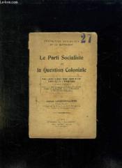 Le Parti Socialiste Et La Question Coloniale. - Couverture - Format classique