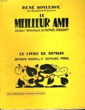 Le Meilleur Ami. 20 Bois Originaux De Raphael Drouart. Le Livre De Demain N° 5. - Couverture - Format classique