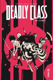 Vente livre :  Deadly Class T.3 ; The Snake Pit  - Rick Remender - Wes Craig