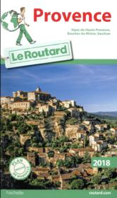 Vente  Guide du Routard ; Provence (édition 2018)  - Collectif Hachette