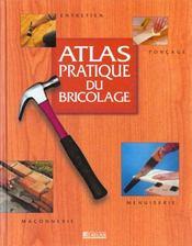 Atlas Pratique Du Bricolage - Intérieur - Format classique