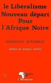 Liberalisme Nouveau Depart Pour L'Afrique Noire - Couverture - Format classique