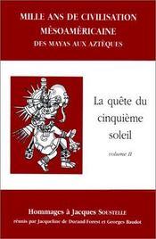 Mille ans de civilisation mésoaméricaine t.2 ; la quête du cinquième soleil - Intérieur - Format classique