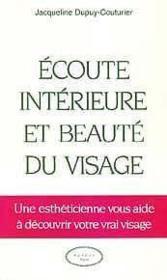 Ecoute Interieure Et Beaute Du Visage - Couverture - Format classique
