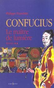 Confucius t.2 ; le maître de lumière - Intérieur - Format classique