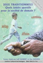 Jeux Traditionnels ; Quels Loisirs Sportifs Pour La Societe De Demain ? - Couverture - Format classique