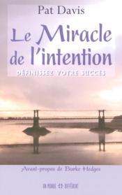 Le Miracle De L'Intention ; Definissez Votre Succes - Couverture - Format classique