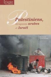 Palestiniens, dirigeants arabes et Israël - Couverture - Format classique